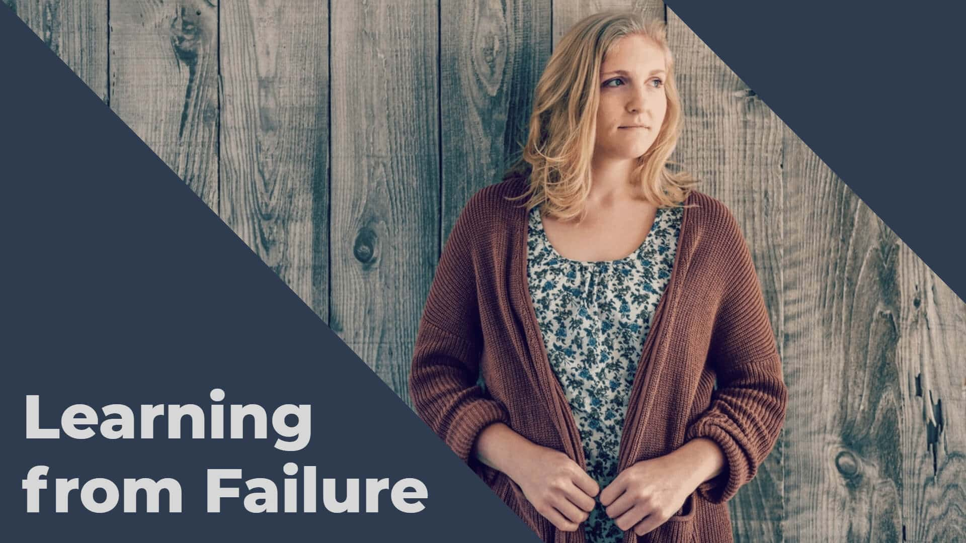 Learning from Failure: A Positive Approach for Success