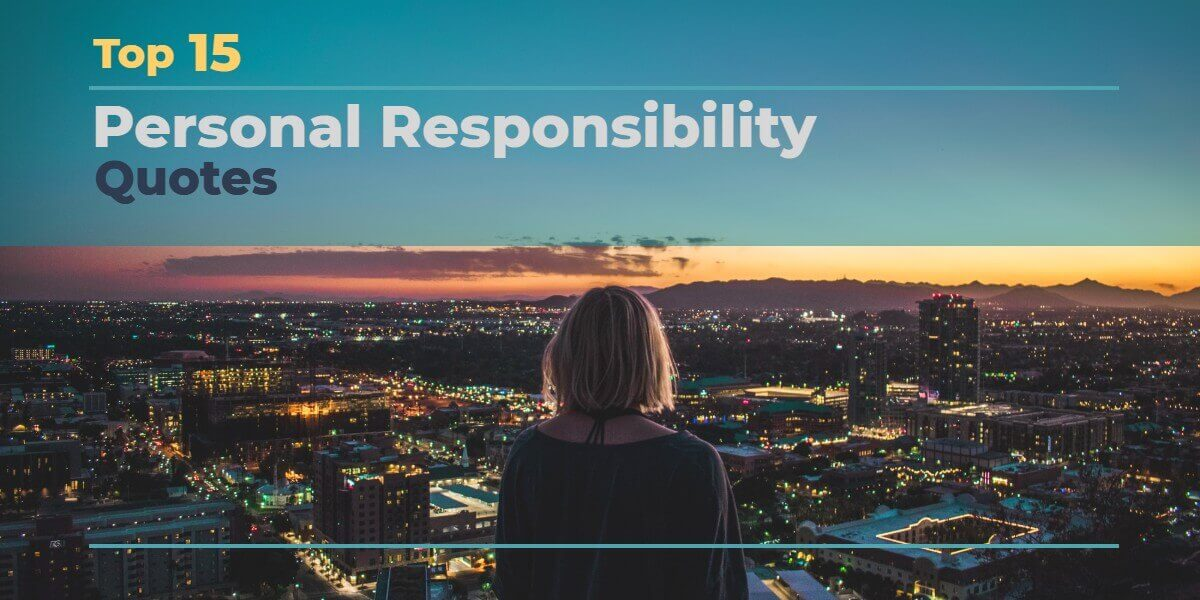 Top 15 Personal Responsibility Quotes