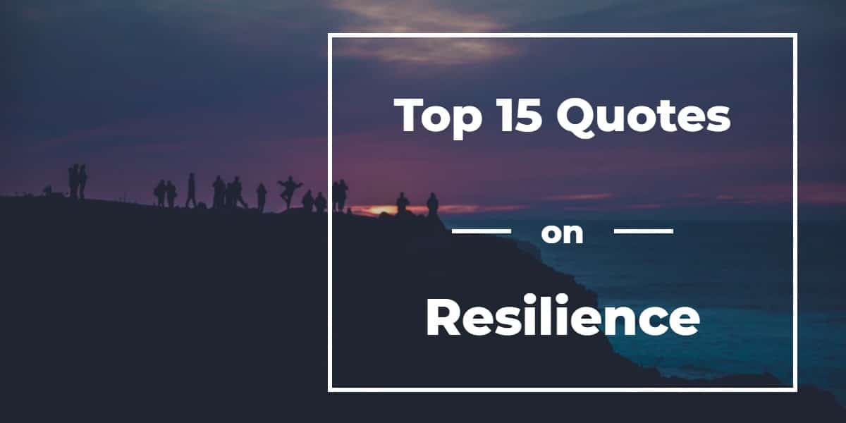 Top 15 Resilience Quotes